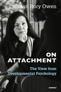 On Attachment: The View from Developmental Psychology