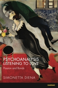 Psychoanalysis Listening to Love: Passion and Bonds