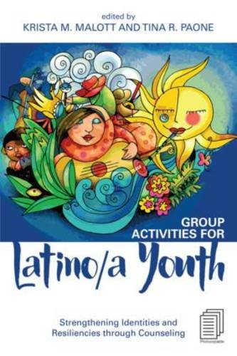 Group Activities for Latino/a Youth: Strengthening Identities and Resiliencies Through Counseling