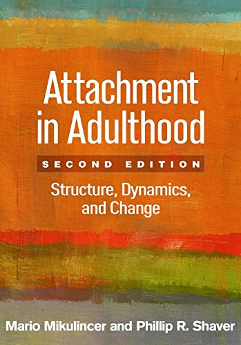 Attachment in Adulthood: Structure, Dynamics, and Change: Second Edition