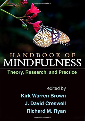 Handbook of Mindfulness: Theory, Research, and Practice