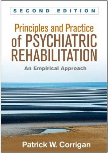 Principles and Practice of Psychiatric Rehabilitation: An Empirical Approach: Second Edition