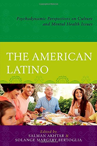 The American Latino: Psychodynamic Perspectives on Culture and Mental Health Issues