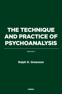 The Technique and Practice of Psychoanalysis: Volume I