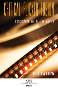 Critical Flicker Fusion: Psychoanalysis at the Movies