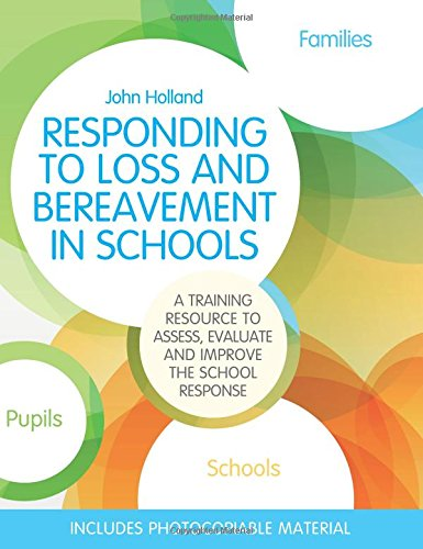 Responding to Loss and Bereavement in Schools: A Training Resource to Assess, Evaluate and Improve the School Response