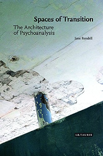 The Architecture of Psychoanalysis: Spaces of Transition