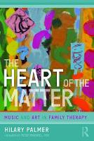 The Heart of the Matter: Music and Art in Family Therapy