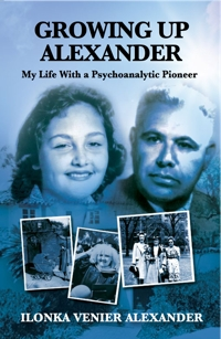 Growing Up Alexander: My Life with a Psychoanalytic Pioneer