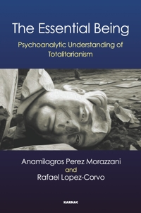 The Essential Being: Psychoanalytic Understanding of Totalitarianism