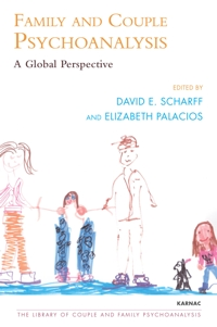 Family and Couple Psychoanalysis: A Global Perspective