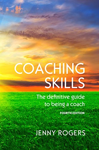 Coaching Skills: The Definitive Guide to Being a Coach: Fourth Edition