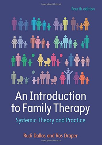 An Introduction to Family Therapy: Systemic Theory and Practice: Fourth Edition