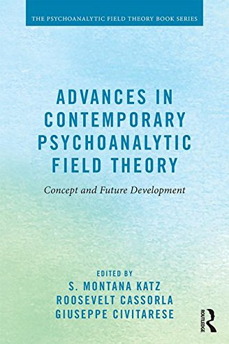 Advances in Contemporary Psychoanalytic Field Theory: Concept and Future Development
