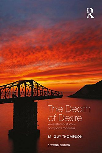 The Death of Desire: An Existential Study in Sanity and Madness: Second Edition