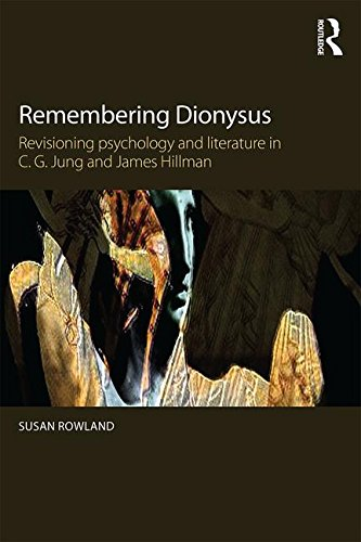 Remembering Dionysus: Revisioning Psychology and Literature in C.G. Jung and James Hillman
