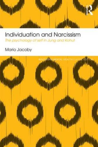Individuation and Narcissism: The Psychology of Self in Jung and Kohut: Classic Edition