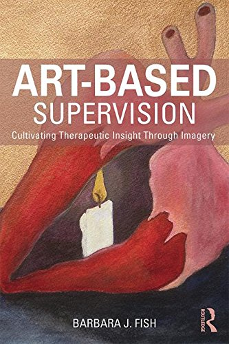 Art-Based Supervision: Cultivating Therapeutic Insight Through Imagery