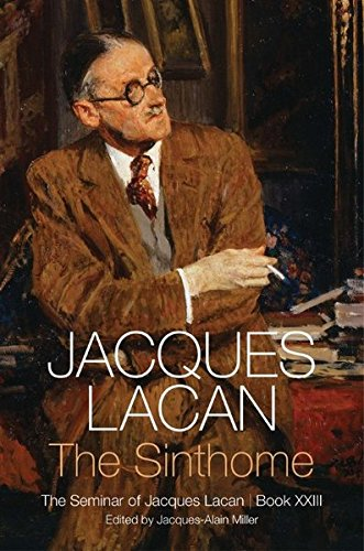 The Sinthome: The Seminar of Jacques Lacan: Book XXIII