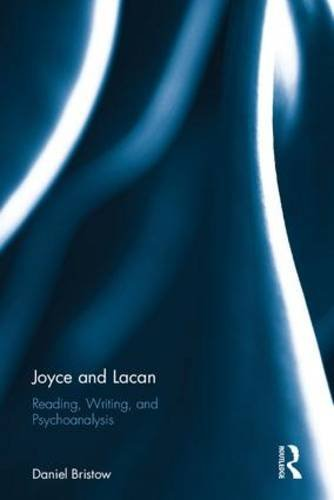 Joyce and Lacan: Reading, Writing and Psychoanalysis