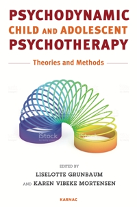 Psychodynamic Child and Adolescent Psychotherapy: Theories and Methods