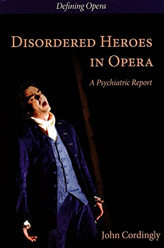 Disordered Heroes in Opera: A Psychiatric Report