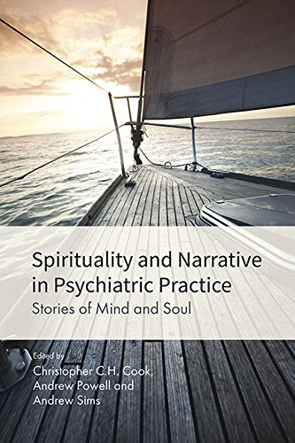 Spirituality and Narrative in Psychiatric Practice: Stories of Mind and Soul