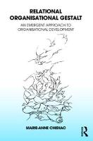Relational Organisational Gestalt: An Emergent Approach to Organisational Development