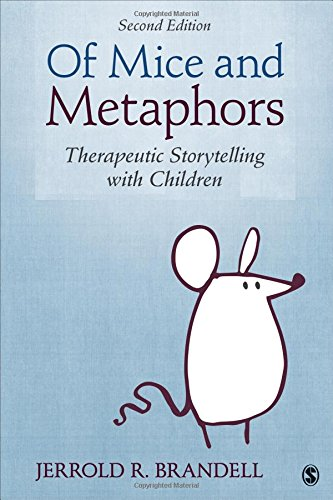 Of Mice and Metaphors: Therapeutic Storytelling with Children: Second Edition