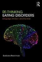 Re-Thinking Eating Disorders: Language, Emotion, and the Brain - A New Treatment