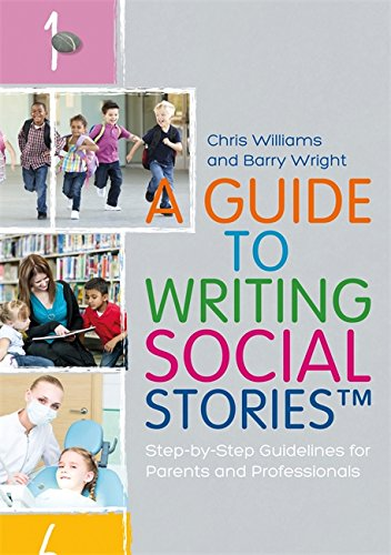 Guide to Writing Social Stories: Step-by-Step Guidelines for Parents and Professionals