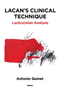 Lacan's Clinical Technique: Lack(a)nian Analysis