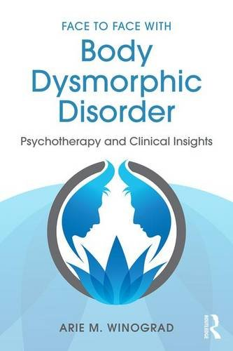 Face to Face with Body Dysmorphic Disorder: Psychotherapy and Clinical Insights