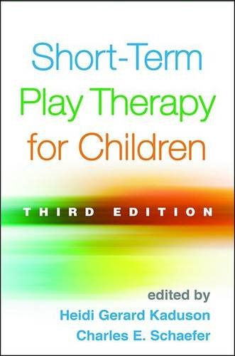 Short-Term Play Therapy for Children: Third Edition