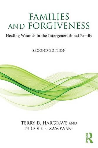 Families and Forgiveness: Healing Wounds in the Intergenerational Family: Second Edition