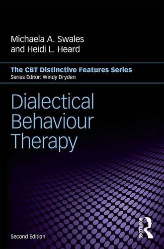 Dialectical Behaviour Therapy: Distinctive Features: Second Edition