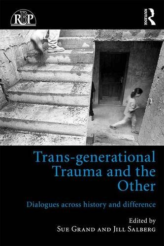 Trans-Generational Trauma and the Other: Dialogues Across History and Difference