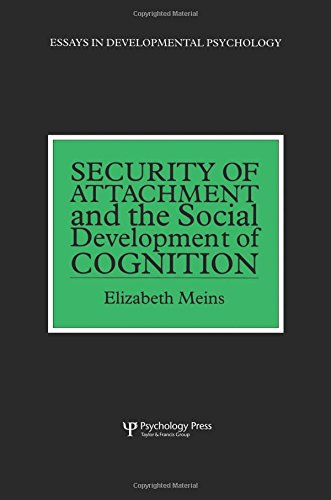 Security of Attachment and the Social Development of Cognition