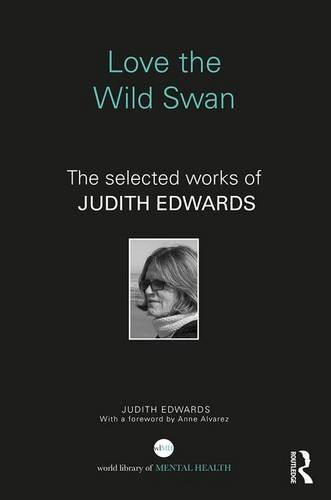 Love the Wild Swan: The Selected Works of Judith Edwards (Hardback)