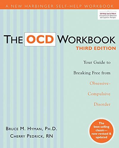 The OCD Workbook: Your Guide to Breaking Free from Obsessive-Compulsive Disorder