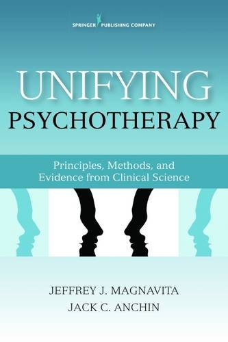 Unifying Psychotherapy: Principles, Methods, and Evidence from Clinical Science