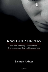 A Web of Sorrow: Mistrust, Jealousy, Lovelessness, Shamelessness, Regret, Hopelessness