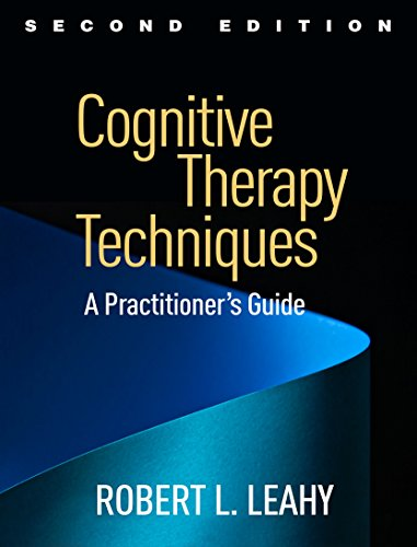 Cognitive Therapy Techniques: A Practitioner's Guide: Second Edition