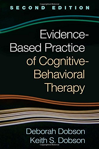Evidence-Based Practice of Cognitive-Behavioral Therapy: Second Edition