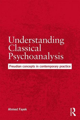 Understanding Classical Psychoanalysis: Freudian Concepts in Contemporary Practice