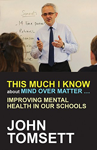 This Much I Know About Mind Over Matter ...: Improving Mental Health in Our Schools
