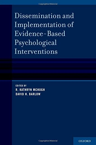 Dissemination and Implementation of Evidence-based Psychological Treatments