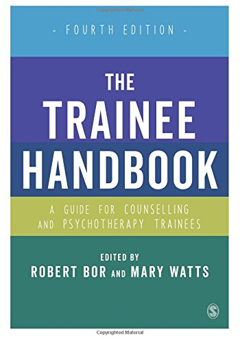 The Trainee Handbook: A Guide for Counselling and Psychotherapy Trainees: Fourth Edition