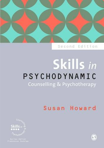Skills in Psychodynamic Counselling and Psychotherapy: Second Edition