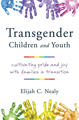 Transgender Children and Youth: Cultivating Pride and Joy with Families in Transition